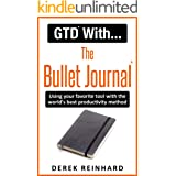 GTD With The Bullet Journal: Using your favorite journaling tool with the world's best productivity method
