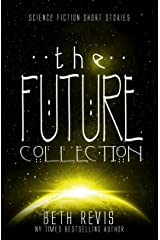 The Future Collection: Science Fiction Short Stories Kindle Edition