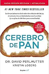 Cerebro de pan (edición revisada y actualizada) (Colección Vital): La devastadora verdad sobre los efectos del trigo, el azúcar y los carbohidratos (Spanish Edition) Kindle Edition