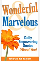 Wonderful & Marvelous - Daily Empowering Quotes (About You!) Kindle Edition