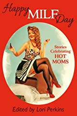 Happy MILF Day: Stories Celebrating Hot Moms Kindle Edition