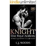 KNIGHT: A Dark High School Bully Romance (Elite Royal Academy Book 2)