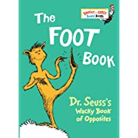 The Foot Book: Dr. Seuss's Wacky Book of Opposites (Bright…