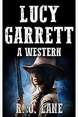 Lucy Garrett: A Western Kindle Edition