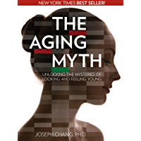 The Aging Myth: Unlocking the Mysteries of Looking and Feeli…