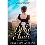 A Duke to Elude: Sweet Regency Romance (Sherton Sisters Book 1)