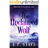 The Unclaimed Wolf: A Young Adult Fantasy Romance (The Shendri Series Book 3)