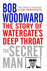 The Secret Man: The Story of Watergate's Deep Throat Kindle Edition