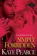 Simply Forbidden (The House of Pleasure Book 6) Kindle Edition