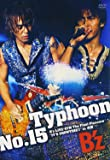 """Typhoon No.15 B'z LIVE-GYM The Final Pleasure """"IT'S SHOWTIME…"""