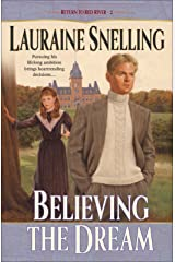 Believing the Dream (Return to Red River Book #2) Kindle Edition