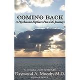 Coming Back: A Psychiatrist Explores Past-Life Journeys