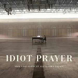 Idiot Prayer: Nick Cave Alone
