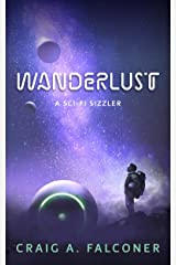 Wanderlust: A Sci-Fi Sizzler (Sci-Fi Sizzlers) Kindle Edition