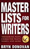 MASTER LISTS FOR WRITERS: Thesauruses, Plots, Character Trai…