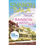 A Rainbow Above Us: Two Lost Souls Find Solace in Each Other and Comfort in a Southern Small Town (Blessings, Georgia Book 8)