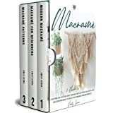 Macramè: 3 Books in 1: Everything You Can Learn About Macrame. Knots, Patterns And Step By Step High Definition Images To Cre