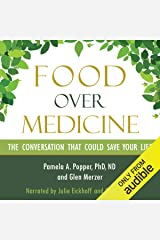 Food over Medicine: The Conversation That Could Save Your Life Audible Audiobook