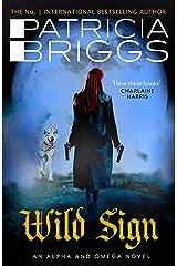 Wild Sign: An Alpha and Omega Novel: Book 6 (Alpha & Omega 6) Kindle Edition