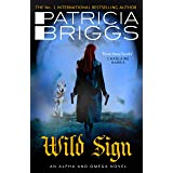 Wild Sign: An Alpha and Omega Novel: Book 6 (Alpha & Omega 6)