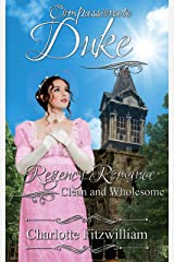 Compassionate Duke: Regency Romance - Clean and Wholesome Kindle Edition