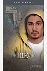 To Die For (Urban Underground-Cesar Chavez High Series) Kindle Edition