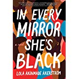 In Every Mirror She's Black: A Novel