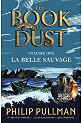 La Belle Sauvage: The Book of Dust Volume One: From the world of Philip Pullman's His Dark Materials - now a major BBC series (Book of Dust Series 1) Kindle Edition