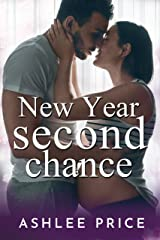 New Year Second Chance: A Surprise Pregnancy Second Chance Romance Kindle Edition