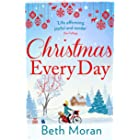 Christmas Every Day: The bestselling uplifting festive read