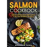 Salmon Cookbook: Salmon Recipe Book with Yummy Collection of Salmon Recipes: 5