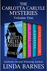 The Carlotta Carlyle Mysteries Volume One: A Trouble of Fools, The Snake Tattoo, Coyote, and Steel Guitar Kindle Edition