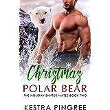 Christmas Polar Bear (The Holiday Shifter Mates Book 2)