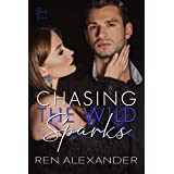 Chasing the Wild Sparks: A Never Say Never Romance