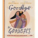 Goodbye to Goodbyes (Tales That Tell the Truth): A True Story about Jesus, Lazarus, and an Empty Tomb