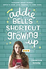 Addie Bell's Shortcut to Growing Up Kindle Edition