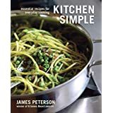 Kitchen Simple: Essential Recipes for Everyday Cooking [A Cookbook]
