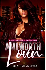 Am I Worth Lovin': A South Central Love Story Kindle Edition