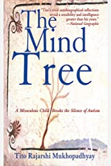 The Mind Tree: A Miraculous Child Breaks the Silence of Autism Paperback