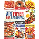 The Complete Air Fryer Cookbook for Beginners 2020: 625 Affordable, Quick & Easy Air Fryer Recipes for Smart People on a Budg