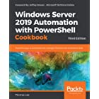Windows Server 2019 Automation with PowerShell Cookbook: Powerful ways to automate and manage Windows administrative tasks, 3