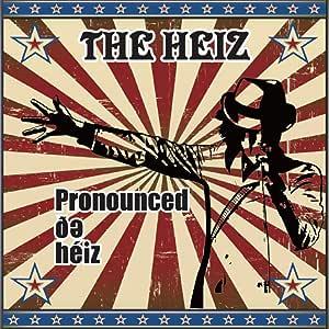 Pronounced De Heiz