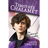 Timothée Chalamet: An Unauthorized Biography