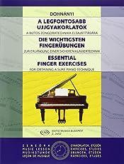 A Legfontosabb Ujjgyakorlatok / Die ichtigsten Fingerubungen / Essential Finger Exercises: A Biztos Zongoratechnika Elsajatitasara / Zur Erlangung eier sicheren Klaviertechnik / For Obtaining a Sure Piano Technique