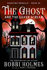The Ghost and the Silver Scream (Haunting Danielle Book 24) Kindle Edition