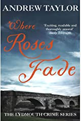 Where Roses Fade: The Lydmouth Crime Series Book 5 Kindle Edition