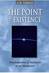 The Point of Existence: Transformations of Narcissism in Self-Realization (Diamond Mind Series, 3) Kindle Edition