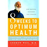 8 Weeks to Optimum Health: A Proven Program for Taking Full Advantage of Your Body's Natural Healing Power (English Edition)