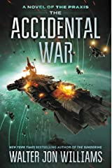 The Accidental War: A Novel (Praxis Book 1) Kindle Edition