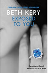 Exposed To You: One Night of Passion Book 4: One Night of Passion Book Two Kindle Edition
